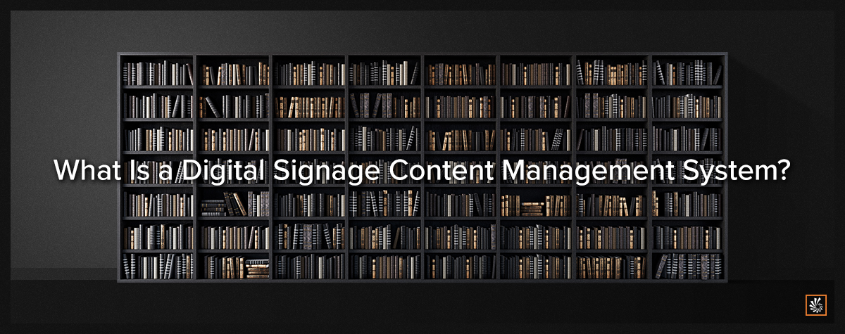 What Is a Digital Signage Content Management System_